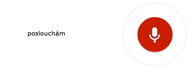 Po hlášce OK, Google je Google Now plnit hlasové příkazy