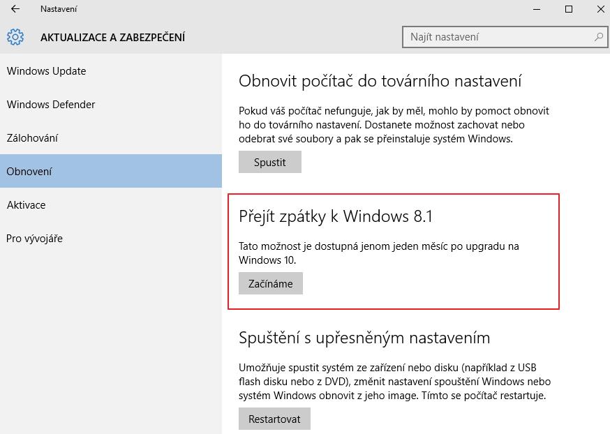 Nejsnazší návrat lze provést měsíc po upgradu: Nastavení - Aktualizace a zabezpečení - Obnovení - Přejít zpátky k Windows 7/8.1