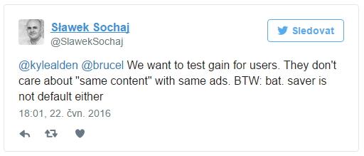 Chtěli jsme otestovat přínos pro uživatele. A ty nezajímá nějaký ??stejný obsah? se stejnými reklama. Mimochodem: šetřič baterie taky není defaultně zapnutý