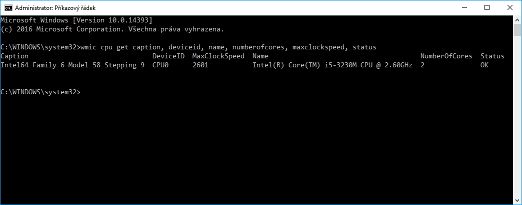 Na všechno info o CPU stačí: wmic cpu get caption, deviceid, name, numberofcores, maxclockspeed, status