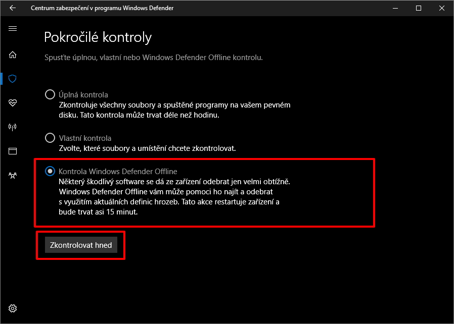 Volba Kontrola Windows Defender Offline se rovná spuštění Windows Defenderu ještě před bootováním Windows