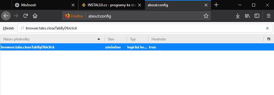 V about:config vyhledejte browser.tabs.closeTabByDblclick a změňte na true