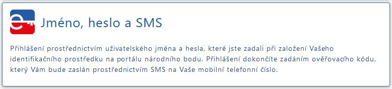 Jméno, heslo a SMS - nástroj k online autentizaci na webech státních správy alternující eObčanku