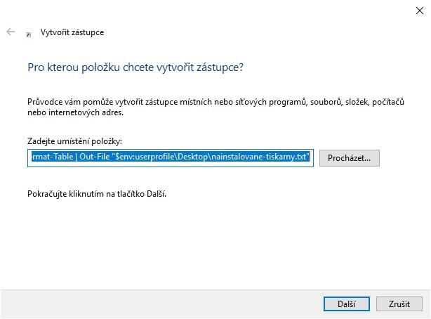 Přes pravé myšítko a kontextové menu zvolíme Nový - Zástupce - umístění powershell Get-Printer | Format-Table | Out-File